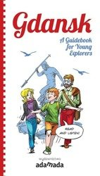 Gdansk. A Guidebook for Young Explorers ADAMADA