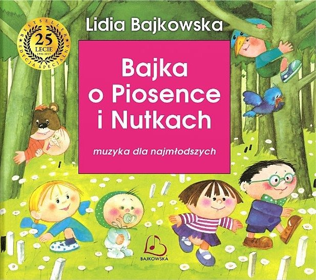 Bajka o Piosence i nutkach Lidia Bajkowska