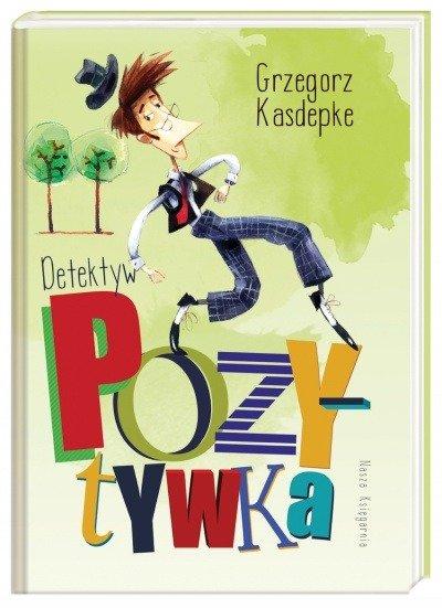 Detektyw Pozytywka Grzegorz Kasdepke wyd. Nasza Księgarnia