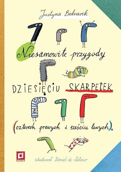Justyna Bednarek, Niesamowite przygody dziesięciu skarpetek (czterech prawych i sześciu lewych)