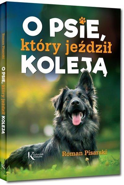 Roman Pisarski, O psie, który jeździł koleją