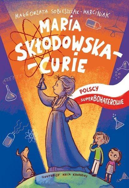 Polscy Superbohaterowie: Maria Skłodowska - Curie