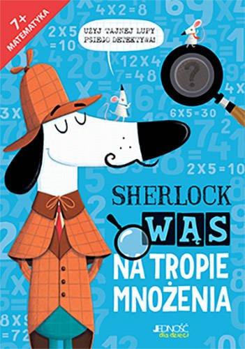 Sherlock Wąs na tropie mnożenia wyd. Jedność