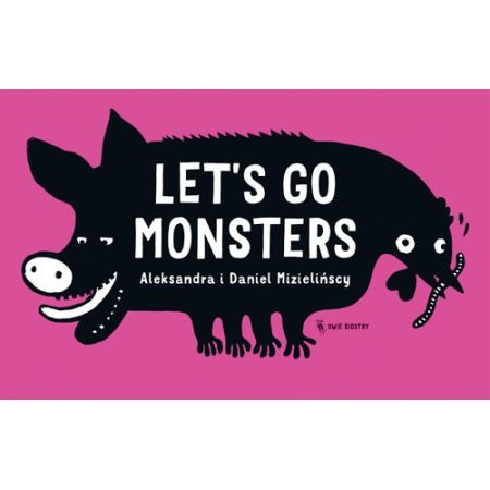 Let's go monsters Wydawnictwo Dwie Siostry